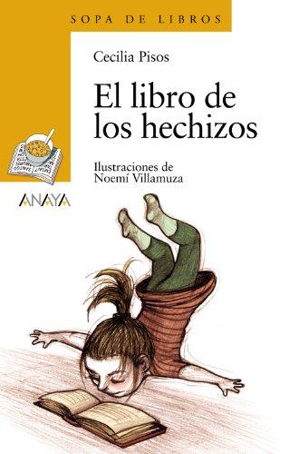 El libro de los hechizos (Literatura Infantil (6-11 Años) - Sopa De Libros)