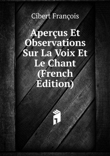 aperaus-et-observations-sur-la-voix-et-le-chant-french-edition