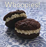 Whoopies!: 52 Seasonal Mix-and-match Recipes for Whoopie Pies