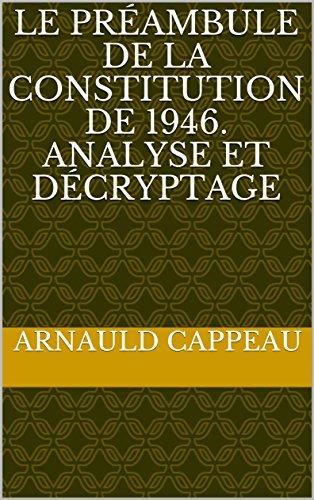 Le préambule de la constitution de 1946. Analyse et décryptage (Les grands textes politiques français décryptés t. 35)