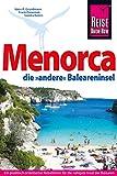 Menorca, die unentdeckte Baleareninsel. Reisehandbuch: Das komplette Handbuch für individuelles Reisen auf die östlichste Baleareninsel (Reiseführer) - Hans-R. Grundmann, Sandra Roters, Frank Ostermair