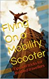Best Mobility Scooters - Flying On a Mobility Scooter: Tips and tricks Review