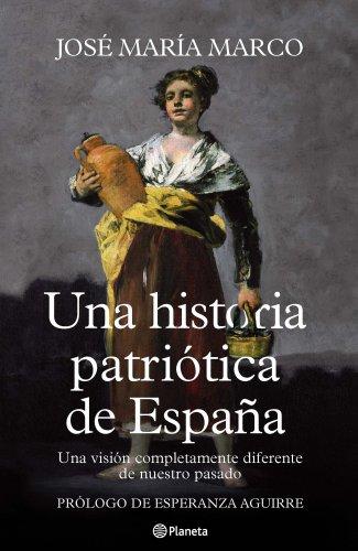 Una historia patriótica de España por José María Marco