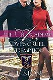 Love's Cruel Redemption: The Ghost Bird Series: #12 (The Academy)