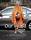 Our World Tour: Eine fotografische Reise um die Erde - Mario Dirks