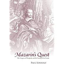 [Mazarin's Quest: The Congress of Westphalia and the Coming of the Fronde] (By: Paul Sonnino) [published: January, 2009]