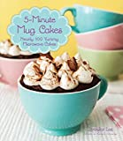 5-Minute Mug Cakes: Nearly 100 Yummy Microwave Cakes: Written by Jennifer Lee, 2014 Edition, Publisher: Race Point Publishing [Flexibound]