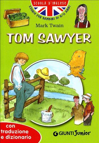 Tom Sawyer. Con traduzione e dizionario