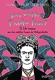 Was würde Frida tun?: 55 Life Lessons von den coolsten Frauen der Weltgeschichte - Elizabeth Foley, Beth Coates