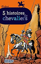 5 histoires de chevaliers