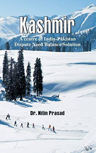 Kashmir: A centre of India-Pakistan Dispute Need Balance Solution -
