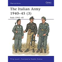 The Italian Army 1940-45 (3): Italy 1943-45: Italy 1943-45 v. 3 (Men-at-Arms)