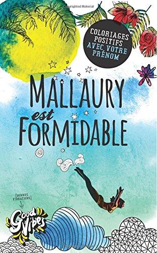 Mallaury est formidable: Coloriages positifs avec votre prnom