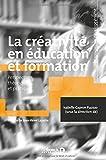 La créativité en éducation et formation : Perspectives théoriques et pratiques
