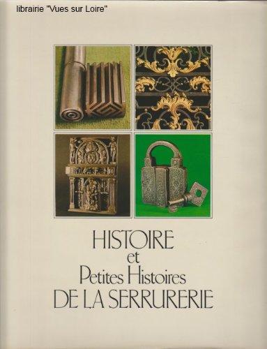 Histoire et Petites Histoires de la Serrurerie