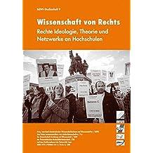 Wissenschaft von Rechts. Rechte Ideologie, Theorie und Netzwerke an Hochschulen