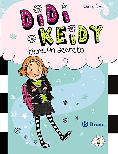 Didi Keidy tiene un secreto (Castellano - A Partir De 6 Años - Personajes Y Series - Didi Keidy) por Wanda Coven