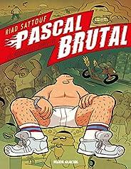 Pascal Brutal - Tome 01 - La nouvelle virilité