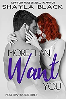 More Than Want You (More Than Words Book 1) by [Black, Shayla]