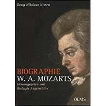 Biographie W. A. Mozarts – Kommentierte Ausgabe: Herausgegeben und mit Anmerkungen versehen von Rudolph Angermüller.