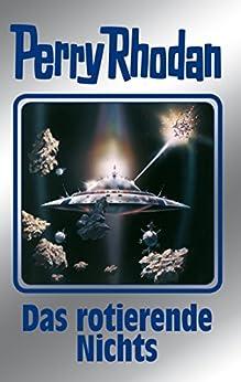 """Perry Rhodan 128: Das rotierende Nichts (Silberband): 10. Band des Zyklus """"Die Kosmische Hanse"""" (Perry Rhodan-Silberband) von [Hoffmann, Horst, Voltz, William, Francis, H. G., Mahr, Kurt]"""
