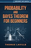 #8: Probability and Bayes Theorem for Beginners (Secret of Data)