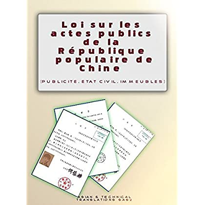 Loi sur les actes publics de la République populaire de Chine: RSC, etat civil, fiducie, testaments, notaires, imeubles (Droit chinois t. 2)