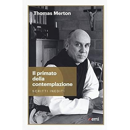 Il Primato Della Contemplazione. Scritti Inediti