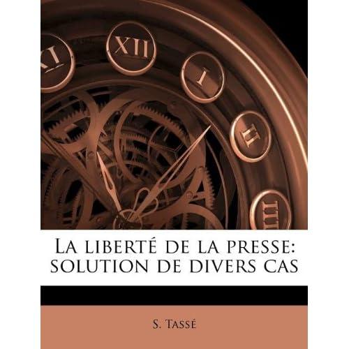 La Liberté de la Presse: Solution de Divers Cas