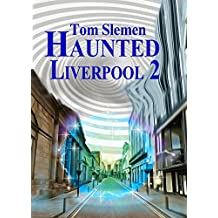 Haunted Liverpool 2