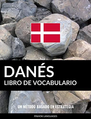 Libro de Vocabulario Danés: Un Método Basado en Estrategia por Pinhok Languages