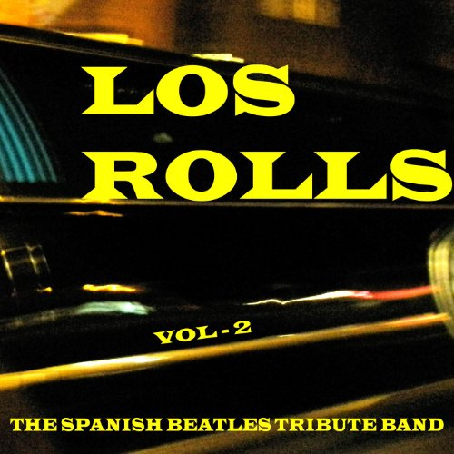 Los Rolls, The Spanish Beatles Tribute Band Vol.2 (Beatles Rock And Roll Musik)