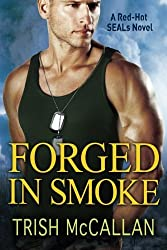 Forged in Smoke (A Red-Hot SEALs Novel) by Trish McCallan (2016-07-19)