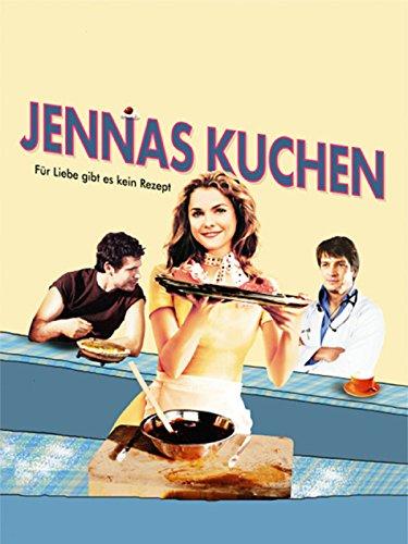 Jennas Kuchen - Für Liebe gibt es kein Rezept (Schwangere Rezepte)