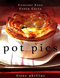 Pot Pies: Comfort Food Under Cover by Diane Phillips (2000-01-18)