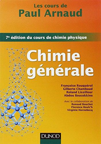 Les cours de Paul Arnaud - Chimie générale - 7e édition du cours de chimie physique