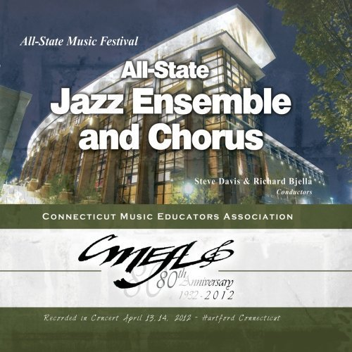 connecticut-cmea-2012-all-state-jazz-ensemble-and-chorus-by-connecticut-cmea-2012-all-state-jazz-ens