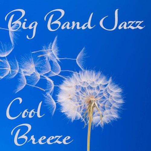 Big Band Jazz - Cool Breeze