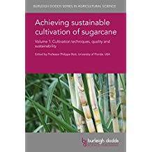 Achieving sustainable cultivation of sugarcane Volume 1: Cultivation techniques, quality and sustainability (Burleigh Dodds Series in Agricultural Science Book 37) (English Edition)