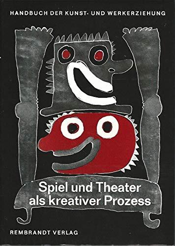 Spiel und Theater als kreativer Prozess. Handbuch der Kunst- und Werkerziehung. Band II/2. Theaterpädagogische Grundlagen und Verfahren - Exemplarische Beispiele kreativer Theaterarbeit. (Kreative Beschäftigung Kostüme)