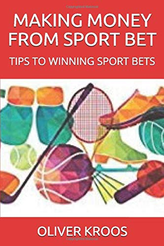 MAKING MONEY FROM SPORT BET: TIPS TO WINNING SPORT BETS