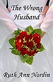 The Wrong Husband (Nebraska Historical Romances Book 5)