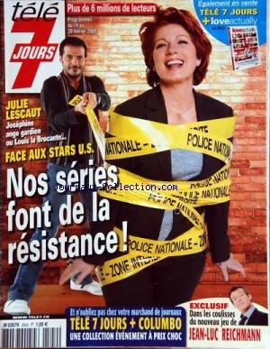TELE 7 JOURS [No 2542] du 14/02/2009 - julie lescaut / josephine / louis la brocante face aux stars us -jean-luc reichmann