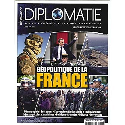 Diplomatie Gd N 44 Géopolitique de la France - Avril/Mai 2018