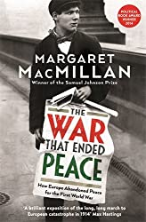 The War that Ended Peace: How Europe abandoned peace for the First World War by Professor Margaret MacMillan (2014-06-12)