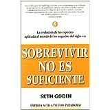 Sobrevivir no es suficiente (Nuevos paradigmas)