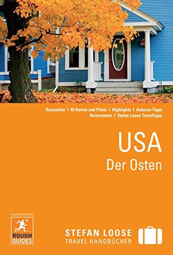 Stefan Loose Reiseführer USA, Der Osten: mit Downloads aller Karten (Stefan Loose Travel Handbücher E-Book)