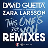 This One's For You (Feat. Zara Larsson) [Stefan Dabruck Remix] [Official Song Uefa Euro 2016]