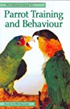 Pet Owner's Guide to Parrot Training and Behaviour (Pet Owner's Guide S.)