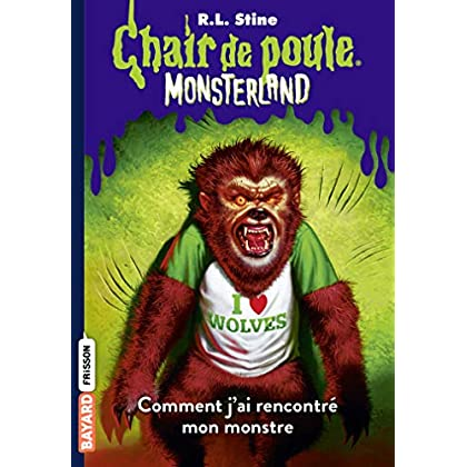 Monsterland, Tome 04: Comment j'ai rencontré mon monstre